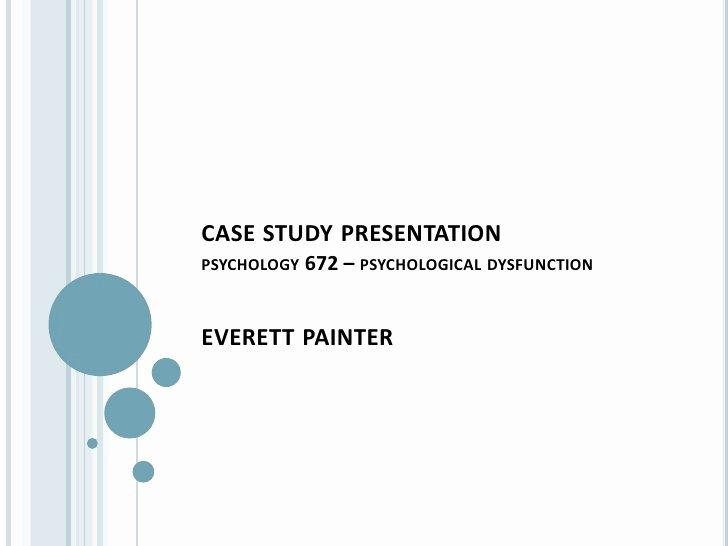 Case Study Template Ppt Inspirational Psychology 672 Case Study Presentation