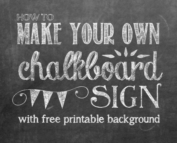 Chalkboard Birthday Sign Template Beautiful How to Make Your Own Printable Chalkboard Sign Yellow