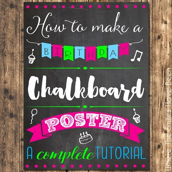 Chalkboard Poster Template Free Elegant How to Make A Birthday Chalkboard Poster