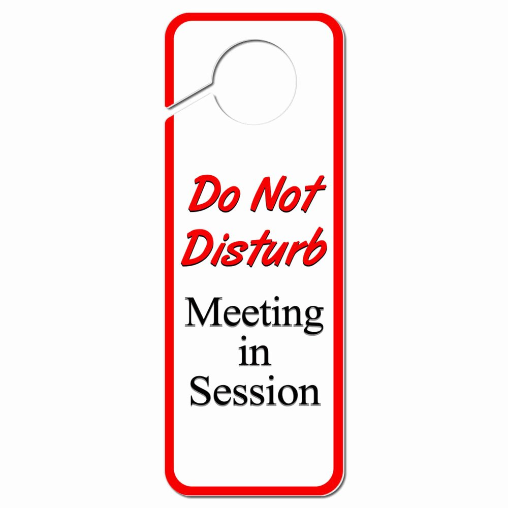 Door Knob Signs Template Unique Do Not Disturb Meeting In Session Plastic Door Knob Hanger