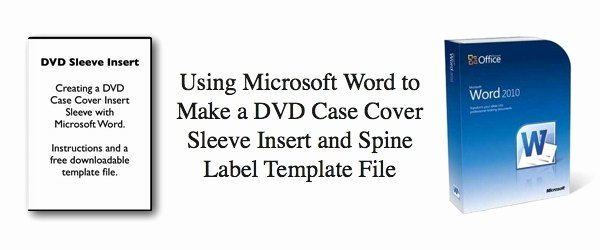 Dvd Cover Template Word Beautiful Using Microsoft Word to Make A Dvd Case Cover Sleeve
