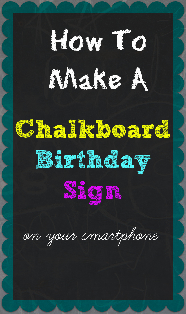 Free Birthday Chalkboard Template Beautiful How to Make A Chalkboard Birthday Sign Your Smartphone