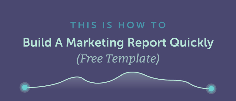 Monthly Marketing Report Template Lovely How to Build A Marketing Report Quickly Free Template
